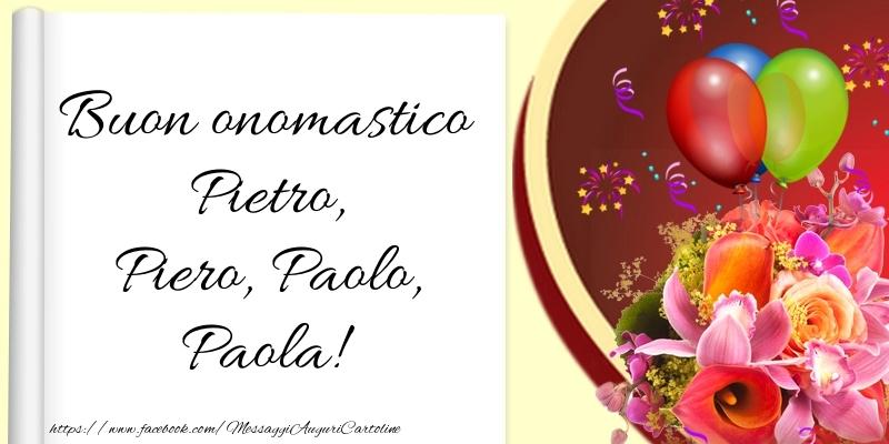 Buon onomastico Pietro, Piero, Paolo, Paola! - Cartoline onomastico