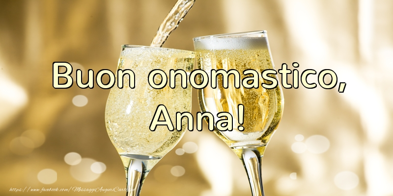 Buon onomastico, Anna! - Cartoline onomastico con champagne