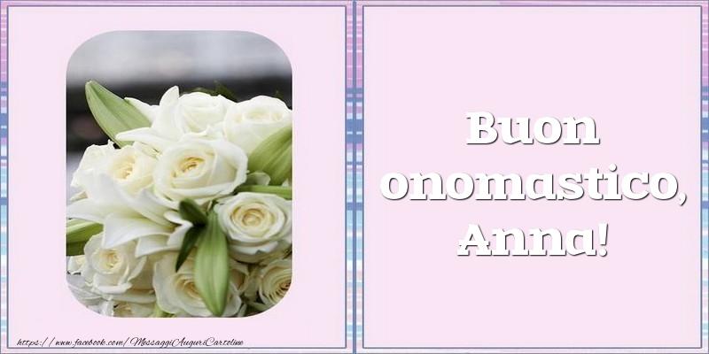 Buon onomastico, Anna! - Cartoline onomastico con rose
