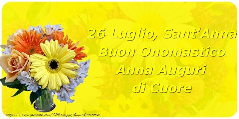 26 Luglio, Sant'Anna Buon Onomastico Anna Auguri di Cuore - Cartoline onomastico con fiori