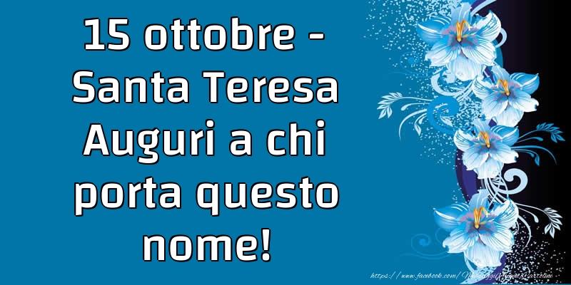 15 ottobre - Santa Teresa - Cartoline onomastico con fiori
