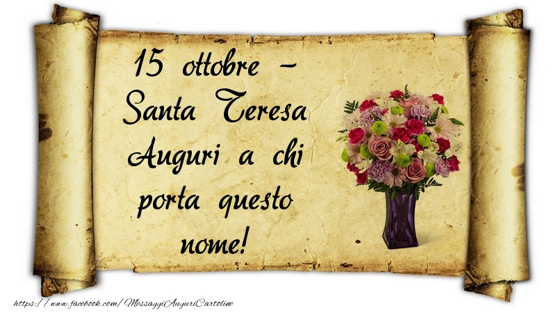 15 ottobre - Santa Teresa Auguri a chi porta questo nome! - Cartoline onomastico