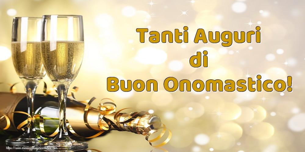 Tanti Auguri di Buon Onomastico! - Cartoline onomastico con champagne