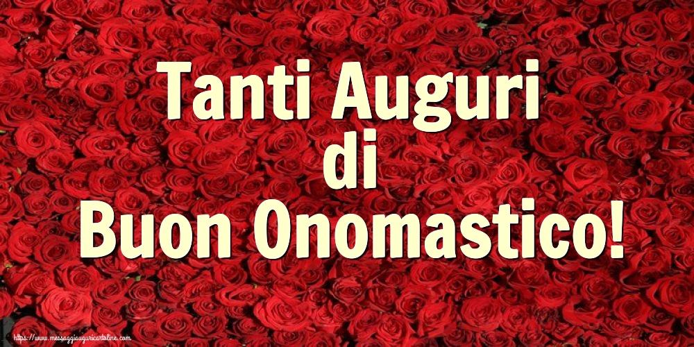 Tanti Auguri di Buon Onomastico! - Cartoline onomastico con fiori