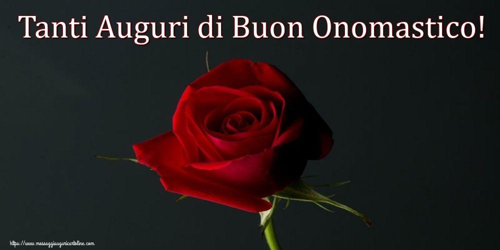 Tanti Auguri diBuon Onomastico! - Cartoline onomastico con fiori