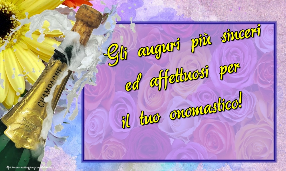 Gli auguri più sinceri ed affettuosi per il tuo onomastico! - Cartoline onomastico