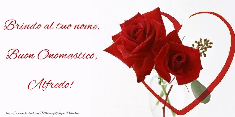 Brindo al tuo nome, Buon Onomastico, Alfredo - Cartoline onomastico