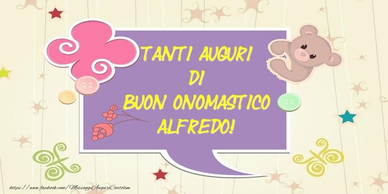 Tanti Auguri di Buon Onomastico Alfredo! - Cartoline onomastico