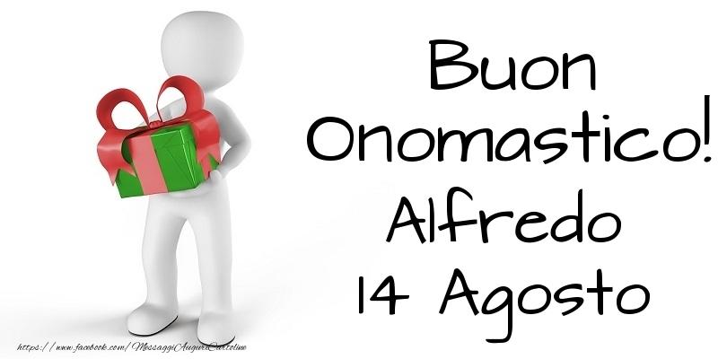 Buon Onomastico  Alfredo! 14 Agosto - Cartoline onomastico