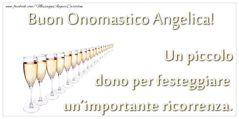 Un piccolo dono per festeggiare un'importante ricorrenza. Buon onomastico Angelica! - Cartoline onomastico