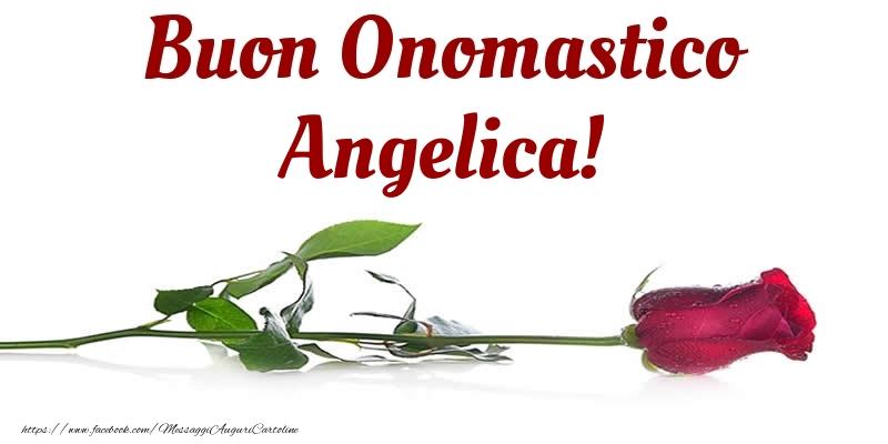 Buon Onomastico Angelica! - Cartoline onomastico con rose