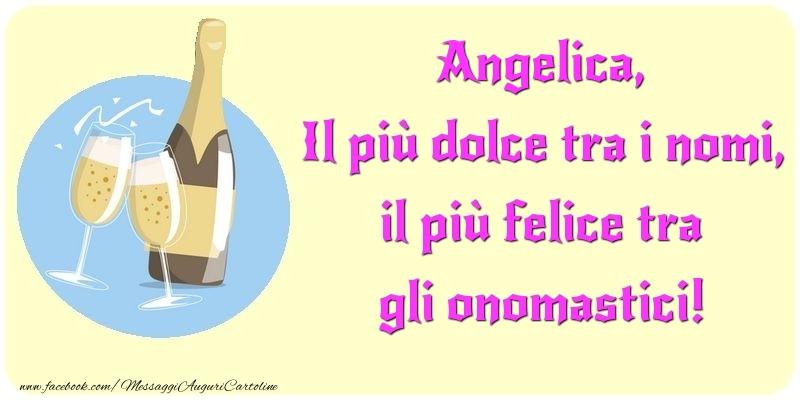 Il più dolce tra i nomi, il più felice tra gli onomastici! Angelica - Cartoline onomastico