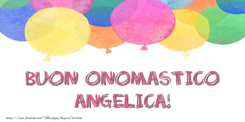 Buon Onomastico Angelica! - Cartoline onomastico