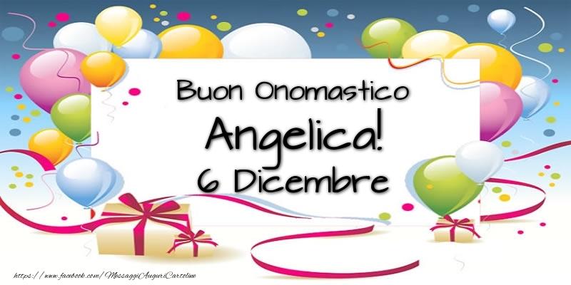 Buon Onomastico Angelica! 6 Dicembre - Cartoline onomastico