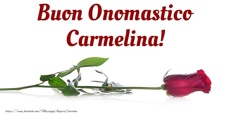 Buon Onomastico Carmelina! - Cartoline onomastico con rose