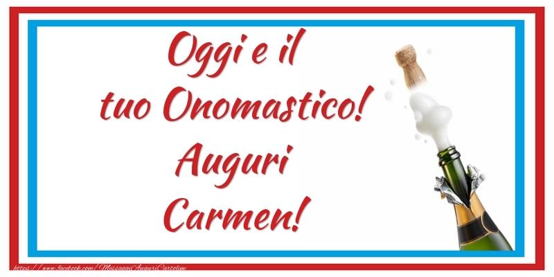 Oggi e il tuo Onomastico! Auguri Carmen! - Cartoline onomastico con champagne