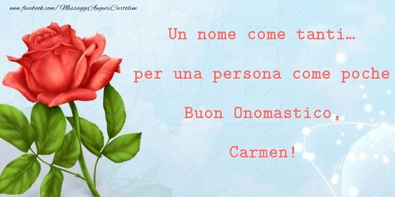 Un nome come tanti... per una persona come poche Buon Onomastico, Carmen - Cartoline onomastico
