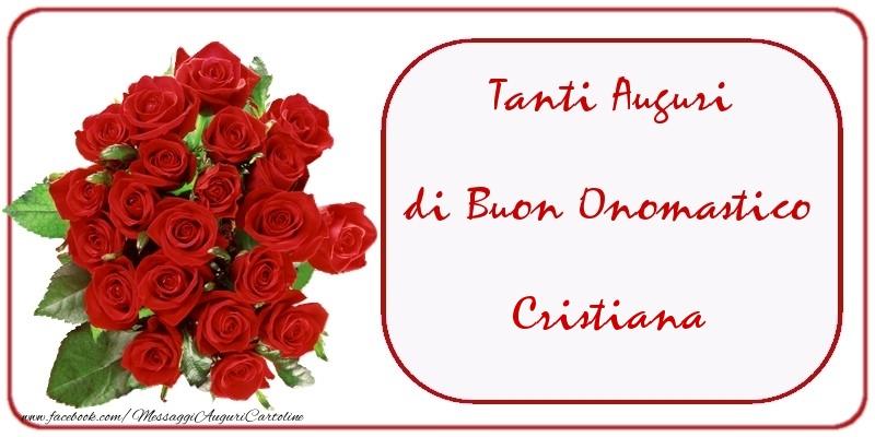 Tanti Auguri di Buon Onomastico Cristiana - Cartoline onomastico