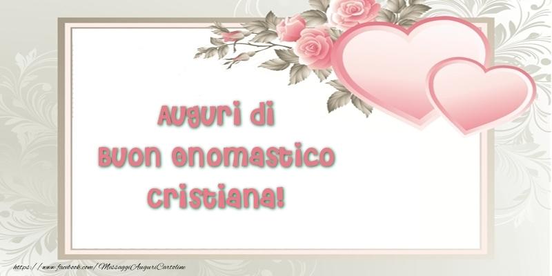 Auguri di Buon Onomastico Cristiana! - Cartoline onomastico