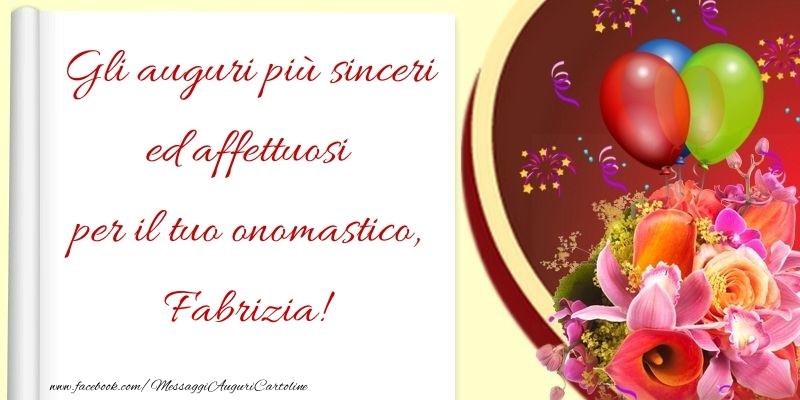 Gli auguri più sinceri ed affettuosi per il tuo onomastico, Fabrizia - Cartoline onomastico