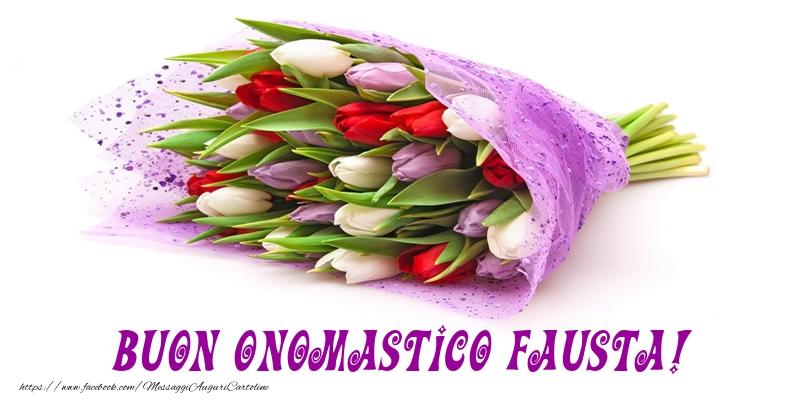 Buon Onomastico Fausta! - Cartoline onomastico