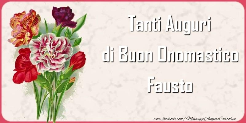 Tanti Auguri di Buon Onomastico Fausto - Cartoline onomastico