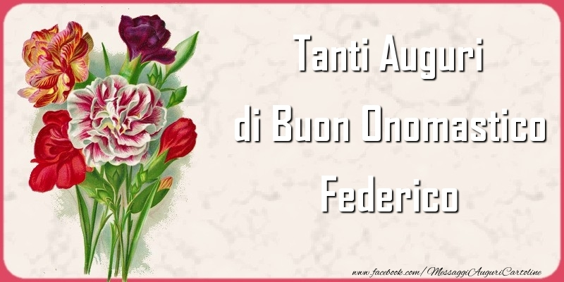 Tanti Auguri di Buon Onomastico Federico - Cartoline onomastico