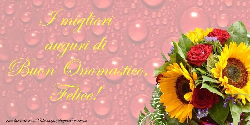 I migliori auguri di Buon Onomastico, Felice - Cartoline onomastico