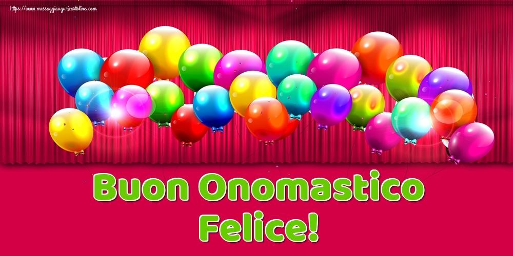Buon Onomastico Felice! - Cartoline onomastico
