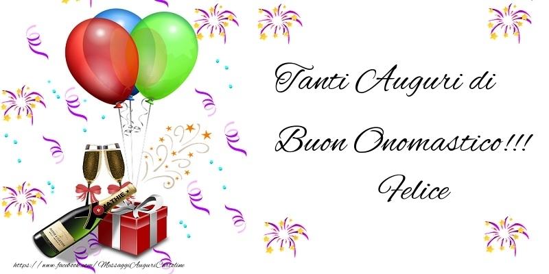 Tanti Auguri di Buon Onomastico!!! Felice - Cartoline onomastico