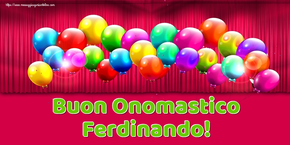 Buon Onomastico Ferdinando! - Cartoline onomastico