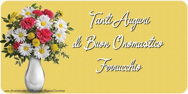 Tanti Auguri di Buon Onomastico Ferrucchio - Cartoline onomastico