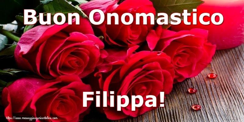 Buon Onomastico Filippa! - Cartoline onomastico con rose