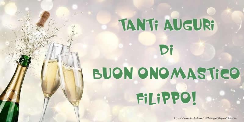 Tanti Auguri di Buon Onomastico Filippo! - Cartoline onomastico con champagne