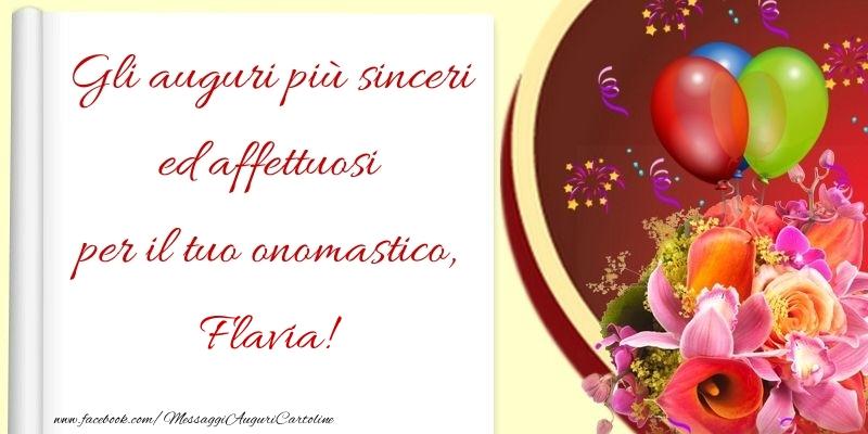 Gli auguri più sinceri ed affettuosi per il tuo onomastico, Flavia - Cartoline onomastico