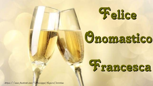Felice Onomastico Francesca - Cartoline onomastico