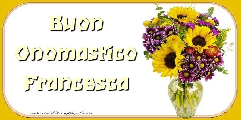 Buon Onomastico Francesca - Cartoline onomastico