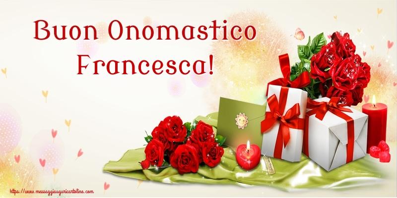 Buon Onomastico Francesca! - Cartoline onomastico con fiori