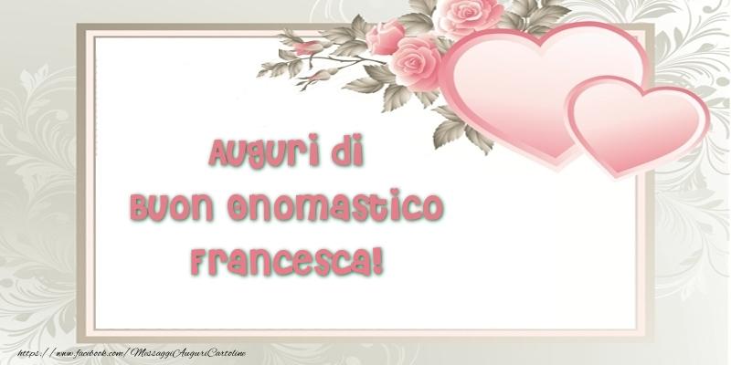 Auguri di Buon Onomastico Francesca! - Cartoline onomastico
