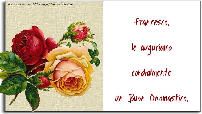 le auguriamo cordialmente un Buon Onomastico, Francesco - Cartoline onomastico