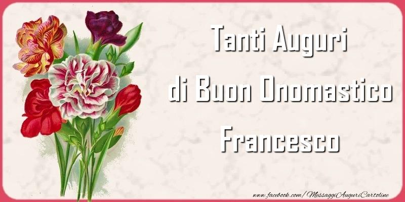 Tanti Auguri di Buon Onomastico Francesco - Cartoline onomastico