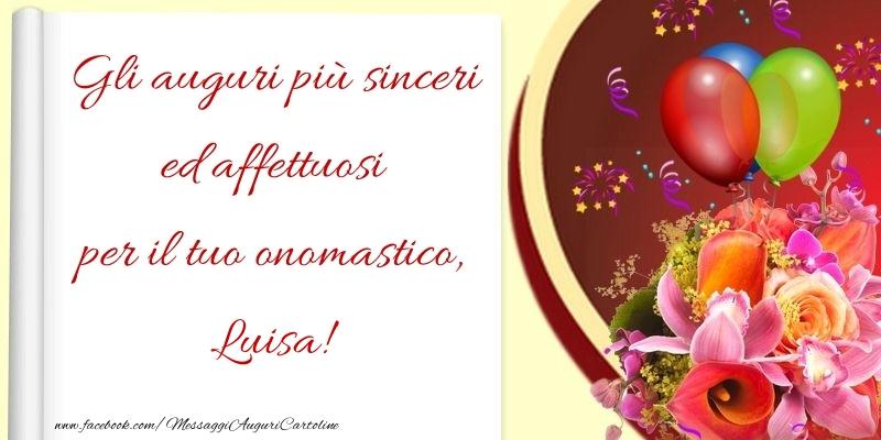 Gli auguri più sinceri ed affettuosi per il tuo onomastico, Luisa - Cartoline onomastico