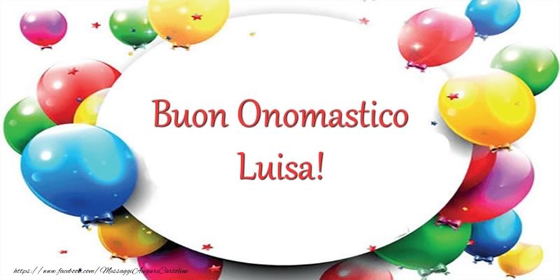 Buon Onomastico Luisa! - Cartoline onomastico