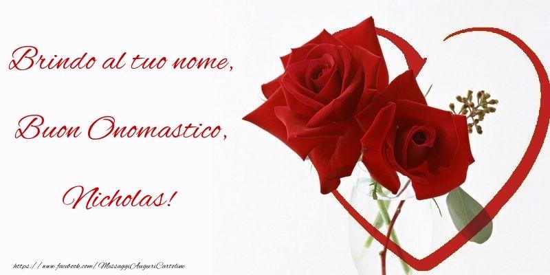Brindo al tuo nome, Buon Onomastico, Nicholas - Cartoline onomastico